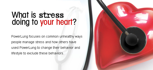 What is stress doing to your heart? How PowerLung can help you.